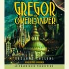 The Underland Chronicles Book One: Gregor the Overlander audiobook by Suzanne Collins