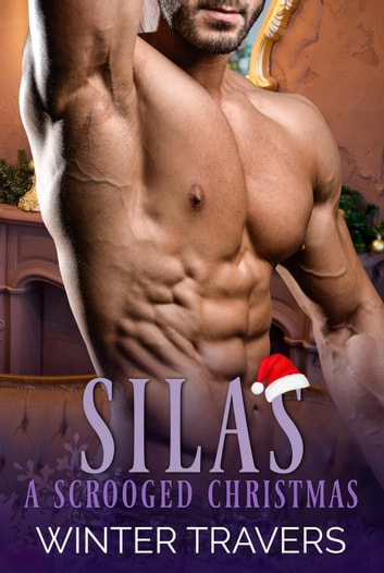 Silas: A Scrooged Christmas ebook by Winter Travers