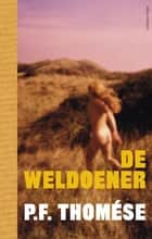 De weldoener eBook by P.F. Thomése