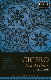 Cicero Pro Milone: A Selection ebook by Mr Robert West,Dr Lynn Fotheringham