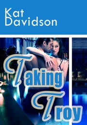 Taking Troy ebook by Kat Davidson
