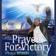 Prayers For Victory - Spiritual Battle Songs audiobook by PHAYA BRANDS