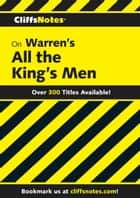 CliffsNotes on Warren's All the King's Men ebook by L. David Allen