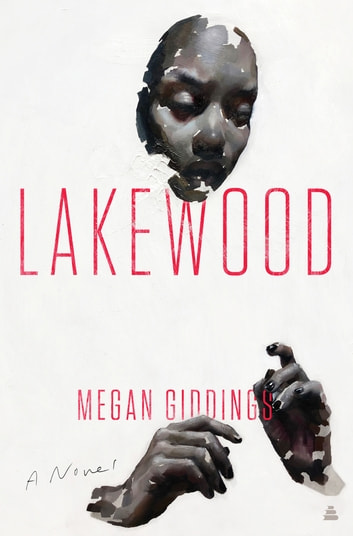 Lakewood - A Novel ebook by Megan Giddings