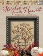 Stitches from the Harvest - Hand Embroidery Inspired by Autumn ebook by Kathy Schmitz