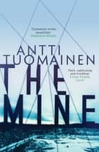 The Mine ebook by Antti Tuomainen, David Hackston