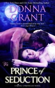 Prince of Seduction (Royal Chronicles #2) ebook by Donna Grant