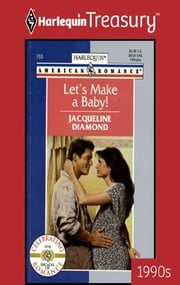 Let's Make a Baby! ebook by Jacqueline Diamond