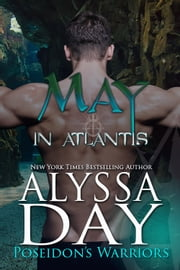 May in Atlantis - Poseidon's Warriors ebook by Alyssa Day