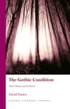 The Gothic Condition - Terror, History and the Psyche eBook by David Punter