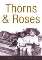 Thorns & Roses  ebook by Isaac Hallenberg