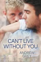 Can't Live Without You ebook by