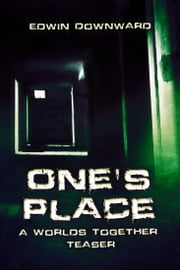One's Place - A Worlds Together Teaser ebook by Edwin Downward