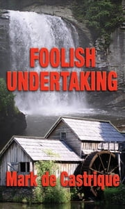 Foolish Undertaking - A Buryin' Barry Mystery ebook by Mark de Castrique