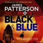 Black & Blue - BookShots Audiolibro by James Patterson, Federay Holmes, Candice Fox