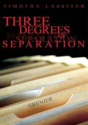 Three Degrees of Separation ebook by Timothy Lassiter