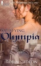 Satisfying Olympia ebook by Robin Gideon