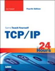 Sams Teach Yourself TCP/IP in 24 Hours ebook by Joe Casad