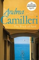 The Track of Sand: An Inspector Montalbano Novel 12 ebook by