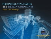 Technical Standards and Design Guidelines - Mixed - Use Buildings ebook by Ranjit Gunewardane