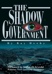 The Shadow Government ebook by Ray Derby