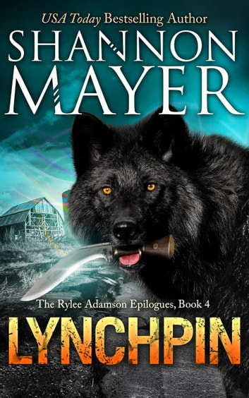Lynchpin (The Rylee Adamson Epilogues, Book 4) - The Rylee Adamson Epilogues, #4 ebook by Shannon Mayer
