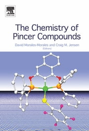 The Chemistry of Pincer Compounds ebook by David Morales-Morales, Craig G.M. Jensen