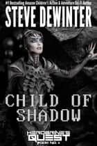 Child of Shadow ebook by Steve DeWinter