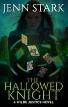The Hallowed Knight ebook by Jenn Stark
