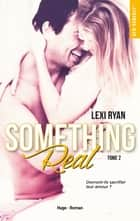 Reckless & Real Something Real - tome 2 ebook by Lexi Ryan,Marie-christine Tricottet