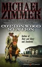 Cottonwood Station ebook by Michael Zimmer