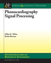 Phonocardiography Signal Processing ebook by Abbas, Abbas K.