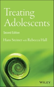 Treating Adolescents ebook by Hans Steiner,Rebecca E. Hall