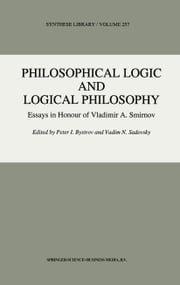 Philosophical Logic and Logical Philosophy ebook by