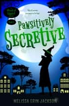 Pawsitively Secretive ebook by Melissa Erin Jackson