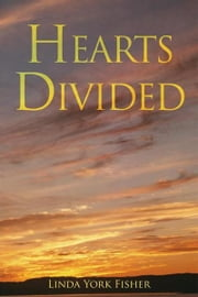 Hearts Divided ebook by Linda York Fisher