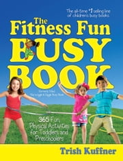 The Fitness Fun Busy Book ebook by Trish Kuffner
