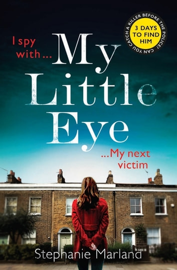 My Little Eye - A mega-twisty, gripping crime thriller that will leave you breathless ebook by Stephanie Marland,Stephanie Broadribb