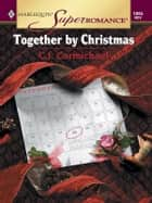 TOGETHER BY CHRISTMAS ebook by C.J. Carmichael