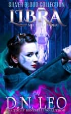 Libra - Spectrum of Magic - Epilogue - Silver Blood Collection ebook by D.N. Leo