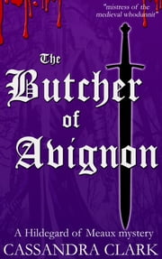 The Butcher of Avignon ebook by Cassandra Clark