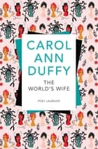 The World's Wife ebook by Carol Ann Duffy