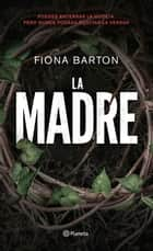 La madre ebook by Fiona Barton, Albert Vitó i Godina