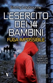 L'esercito dei 14 bambini. Fuga impossibile eBook by Emmy Laybourne