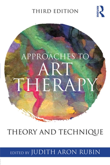 Approaches to art therapy ebook by 9781317505723 rakuten kobo approaches to art therapy theory and technique ebook by fandeluxe Image collections