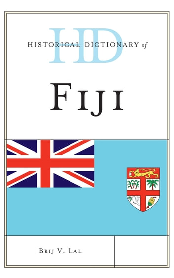 Historical Dictionary of Fiji eBook by Brij V. Lal