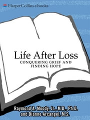 Life After Loss ebook by Raymond Moody,Dianne Arcangel
