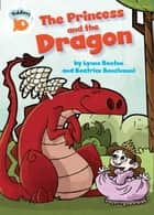 Tiddlers: The Princess and the Dragon ebook by Lynne Benton