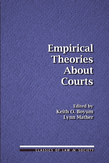 Empirical Theories About Courts ebook by Keith O. Boyum,Lynn Mather