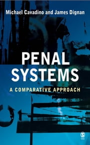 Penal Systems - A Comparative Approach ebook by Mick Cavadino,James Dignan